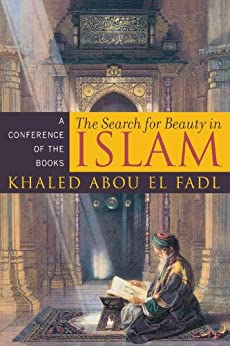 The Search for Beauty in Islam: A Conference of the Books by [Fadl, Khaled Abou El]