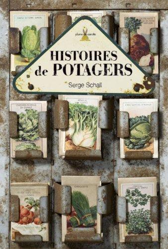 Histoires de potagers par Serge Schall
