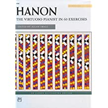 Hanon -- The Virtuoso Pianist in 60 Exercises (Alfred Masterwork Editions)