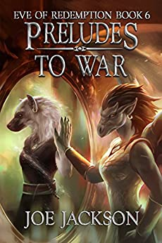 Preludes to War (Eve of Redemption Book 6) by [Jackson, Joe]
