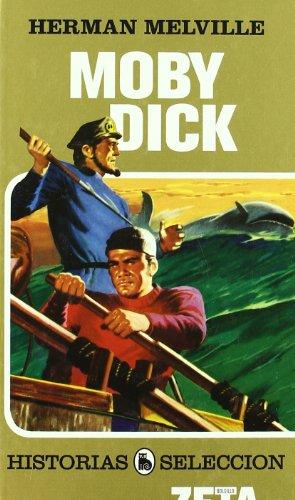 MOBY DICK: SERIE: HISTORIAS SELECCION (ZETA BOLSILLO TAPA DURA) por Herman Melville