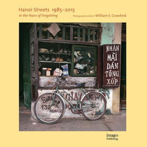 Hanoi Streets 1985-2015 par William E. Crawford