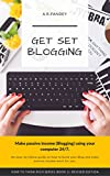 GET SET BLOGGING: Make passive income (blogging) using your computer 24/7