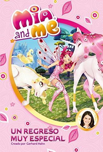 Un regreso muy especial (Mia and Me. Novela) por Varios autores