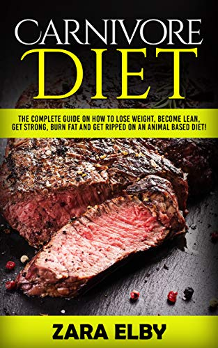 Carnivore Diet: The Complete Guide on How to Lose Weight, Become Lean, Get Strong, Burn Fat and Get Ripped on an Animal Based Diet! (English Edition) Stretch Animal