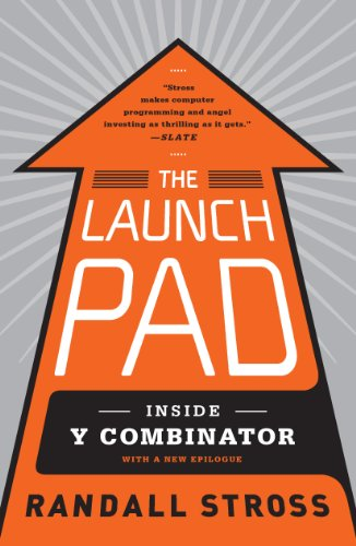 The Launch Pad: Inside Y Combinator, Silicon Valley's Most Exclusive School for Startups (English Edition)