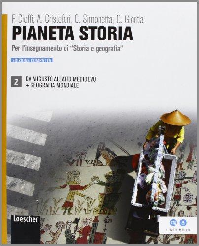 Pianeta storia. Ediz. compatta. Per le Scuole superiori. Con espansione online: 2
