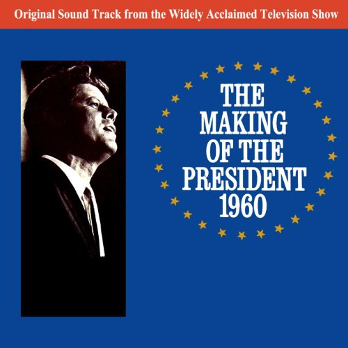 "Kennedy For President Round Three / The Elections / The Inaugural / Kennedy's Inauguration Speech (from ""The Making Of The President 1960"")"