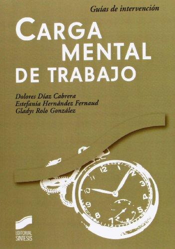 Carga mental en el trabajo (Guias De Intervencion)