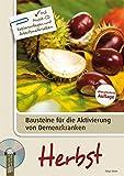 Bausteine für die Aktivierung von Demenzkranken: Herbst: Mit Musik-CD, Kopiervorlagen und Arbeitsmaterialien