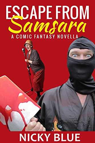 Book cover image for Escape From Samsara: A Dark Comedy Fantasy Adventure (Prophecy Allocation Book 1)