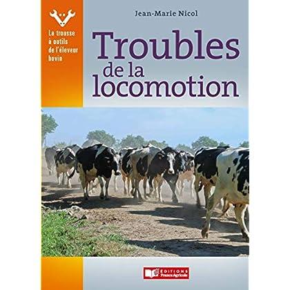 Troubles de la locomotion (La trousse à outils de l'éleveur bovin t. 3)