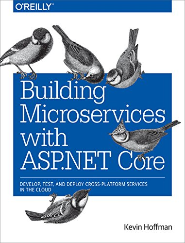 Building Microservices with ASP.NET Core : Develop, Test, and Deploy Cross-Platform Services in the Cloud par Kevin Scott Hoffman