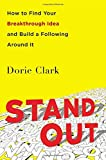 Stand Out: How to Find Your Breakthrough Idea and Build a Following Around It