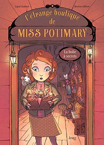 L'étrange boutique de Miss Potimary (1) : La boîte à secrets