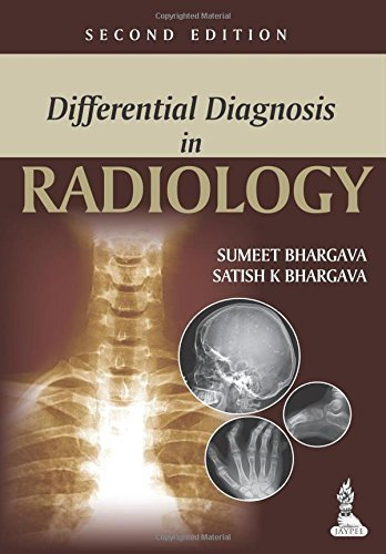 Differential Diagnosis in Radiology 2nd Edition by Bhargava, Sumeet (2014) Paperback