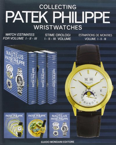 Collecting Patek Philippe Wristwatches-Collezionare orologi da polso Patek Philippe. Ediz. italiana, inglese e francese