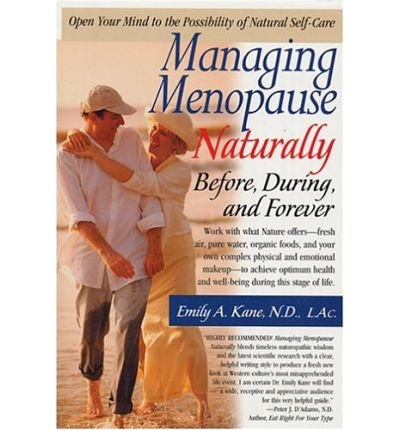 [(Managing Menopause Naturally: Before During and After)] [Author: Emily Kane] published on (January, 2006)