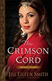 The Crimson Cord (Daughters of the Promised Land Book #1): Rahab's Story: Volume 1