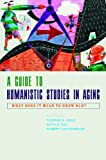 #10: A Guide to Humanistic Studies in Aging – What Does it Mean to Grow Old?