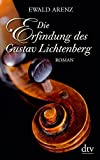 Die Erfindung des Gustav Lichtenberg: Roman