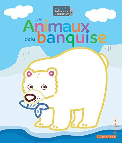 Mes premiers tableaux à colorier - Les animaux de la banquise Pdf - ePub - Audiolivre Telecharger
