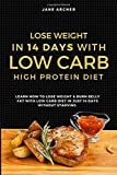 Lose Weight In 14 Days With Low Carb High Protein Diet: Learn How To Lose Weight & Burn Belly Fat With Low Carb Diet In Just 14 Days Without Starving