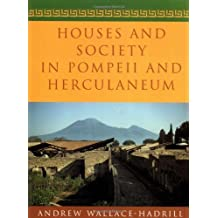 Houses and Society in Pompeii and Herculaneum by Andrew Wallace-Hadrill (28-Jul-1996) Paperback