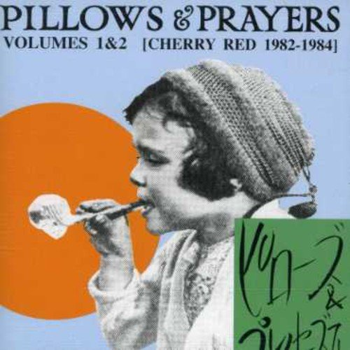 VA-Pillows And Prayers Volumes 1 And 2 Cherry Red 1982-1984-REISSUE-2CD-FLAC-2000-NBFLAC Download