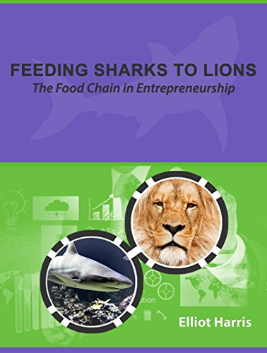 feeding-sharks-to-lions-the-food-chain-in-entrepreneurship-english-edition