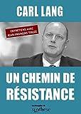 UN CHEMIN DE RESISTANCE, entretiens