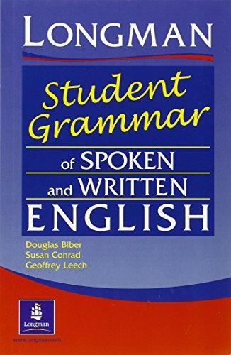 Longman student grammar of spoken and written English. Per le Scuole superiori