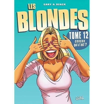 Les Blondes T12 : Coucou qui c'est ?