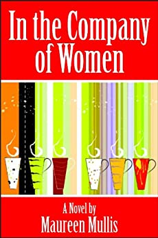 In the Company of Women by [Mullis, Maureen]