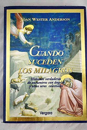 Cuando suceden los milagros por Joan Wester Anderson