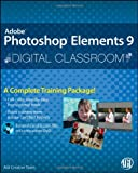 Photoshop Elements 9 Digital Classroom: (Book and Video Training)