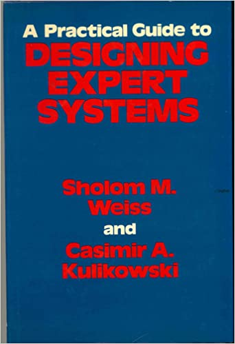 Book A Practical Guide to Designing Expert Systems