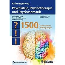 Facharztprüfung Psychiatrie, Psychotherapie und Psychosomatik: 1500 kommentierte Prüfungsfragen