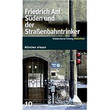 Süden und der Straßenbahntrinker. SZ-München Bibliothek
