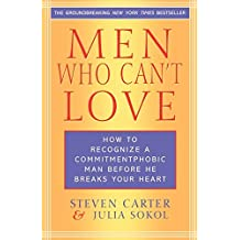 Men Who Can't Love: How to Recognize a Commitmentphobic Man Before He Breaks Your Heart by Steven Carter (2004-01-20)