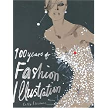 [(100 Years of Fashion Illustration)] [ By (author) Cally Blackman ] [May, 2007]