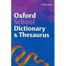 OXFORD SCHOOL DICTIONARY/THESAURUS