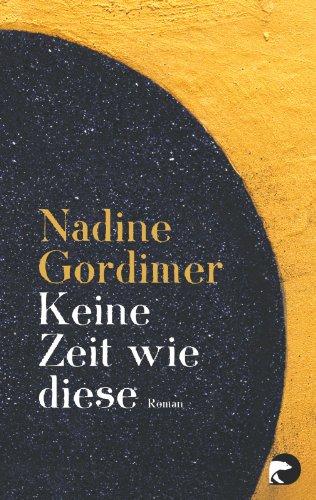 Buchseite und Rezensionen zu 'Keine Zeit wie diese: Roman' von Nadine Gordimer