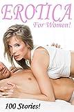 Erotica For Women! 100 Stories!