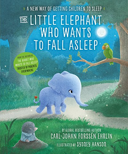 The Little Elephant Who Wants to Fall Asleep: A New Way of Getting Children to Sleep (English Edition)