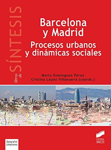 Barcelona y Madrid : procesos urbanos y dinámicas sociales
