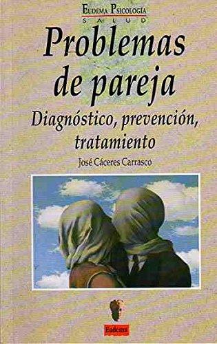 Problemas de pareja : diagnostico,prevencion, tratamiento