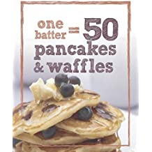 1 Batter = 50 Pancakes and Waffles