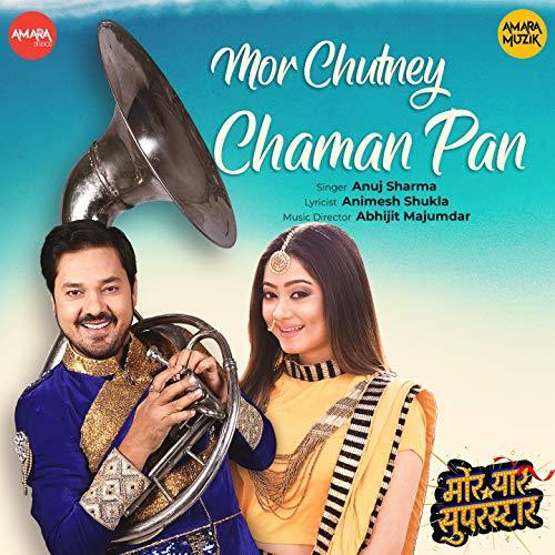 "Mor Chutney Chaman Pan (From \""Mor Yaar Superstar\"")"