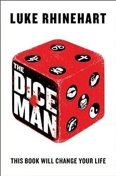 The Dice Man by [Rhinehart, Luke]